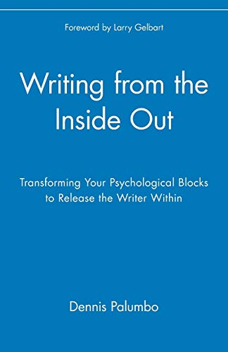 9780471382669: Writing from the Inside Out: Transforming Your Psychological Blocks to Release the Writer Within
