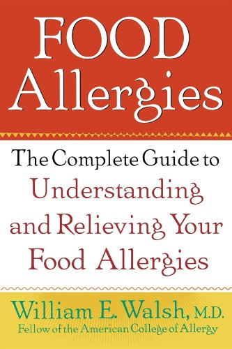 Food Allergies: The Complete Guide to Understanding and Relieving Your Food Allergies: Walsh, ...