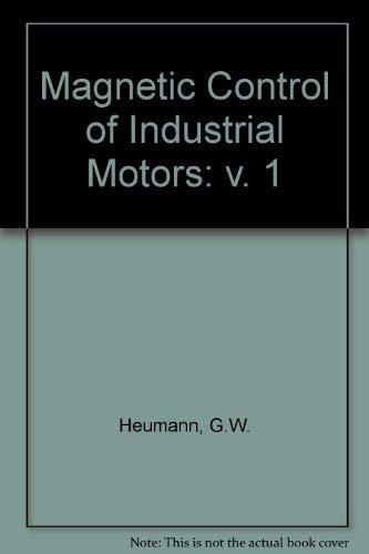 Magnetic Control of Industrial Motors. Part 1,: Gerhart W. Heumann