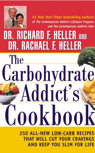 9780471382904: The Carbohydrate Addict's Cookbook: 250 All-New Low-Carb Recipes That Will Cut Your Cravings and Keep You Slim for Life