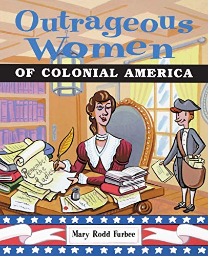 9780471382997: Outrageous Women of Colonial America