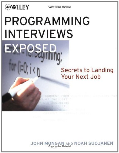 9780471383567: Programming Interviews Exposed: Secrets to Landing Your Next Job