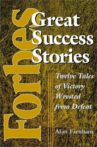 9780471383598: Forbes Great Success Stories: Twelve Tales of Victory Wrested from Defeat