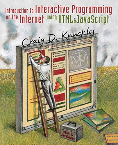 Introduction to Interactive Programming on the Internet Using HTML and Javascript