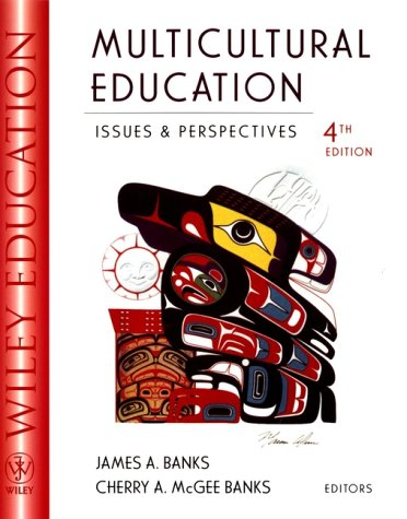 Multicultural Education: Editor-James A. Banks;