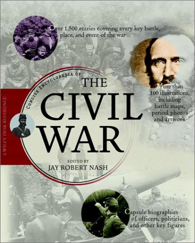 Concise Encyclopedia of the Civil War (0471383872) by Jay Robert Nash