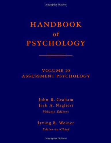 Handbook of Psychology, Assessment Psychology (Volume 10): John R. Graham