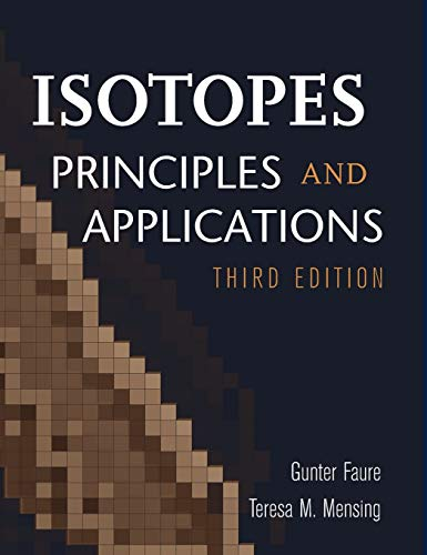 9780471384373: Isotopes: Principles and Applications (Earth Science)