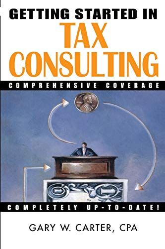 9780471384540: Getting Started in Tax Consulting