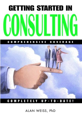 9780471384557: Getting Started in Consulting