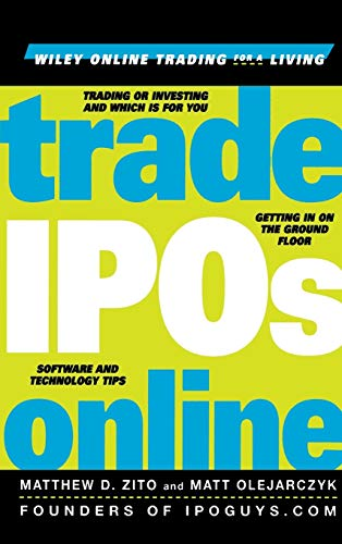9780471384748: Trade IPOs Online: Getting in on the Ground Floor (Wiley Online Trading for a Living)