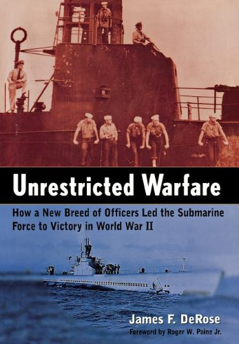 9780471384953: Unrestricted Warfare: How a New Breed of Officers Led the Submarine Force to Victory in World War II