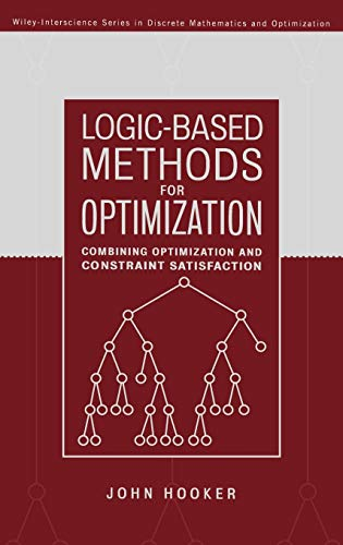 9780471385219: Logic-Based Methods for Optimization: Combining Optimization and Constraint Satisfaction