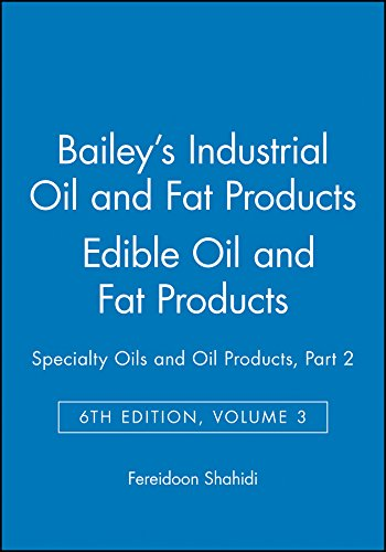 9780471385509: Bailey's Industrial Oil and Fat Products, Edible Oil and Fat Products: Specialty Oils and Oil Products, Part 2 (Bailey's Industrial Oil & Fat Products) (Volume 3)
