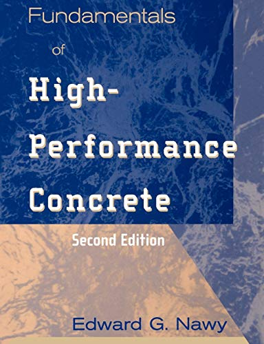 Fundamentals of High Performance Concrete: Edward G. Nawy