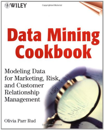9780471385646: Data Mining Cookbook: Modeling Data for Marketing, Risk, and Customer Relationship Management (Datawarehousing)