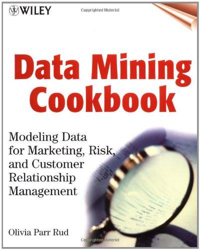 9780471385646: Data Mining Cookbook: Modeling Data for Marketing, Risk, and Customer Relationship Management (Datawarehousing)