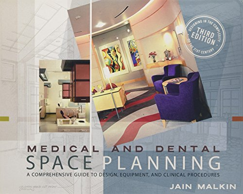 Medical and Dental Space Planning: A Comprehensive Guide to Design, Equipment, and Clinical Proce...