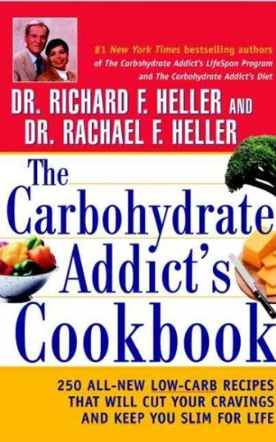 9780471386421: The Carbohydrate Addict's Cookbook: 250 All-New Low-Carb Recipes That Will Cut Your Cravings and Keep You Slim for Life