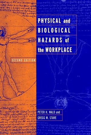 9780471386476: Physical and Biological Hazards of the Workplace