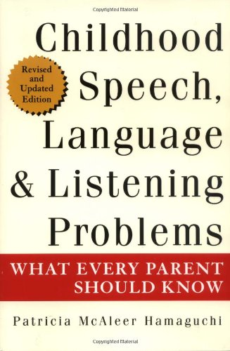 Childhood Speech, Language, and Listening Problems: What Every Parent Should Know Second Edition