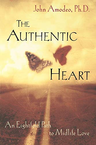 9780471387572: The Authentic Heart : An Eightfold Path to Midlife Love