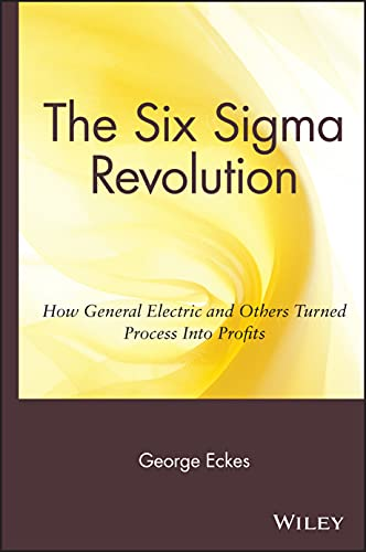 9780471388227: General Electric's Six Sigma Revolution: How General Electric and Others Turned Process Into Profits