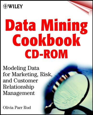 9780471388296: Data Mining Cookbook: Modeling Data for Marketing, Risk, and Customer Relationship Management