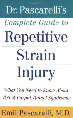 9780471388432: Dr. Pascarelli's Complete Guide to Repetitive Strain Injury: What You Need to Know about RSI and Carpal Tunnel Syndrome