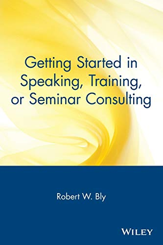 9780471388821: Getting Started in Speaking, Training, or Seminar Consulting