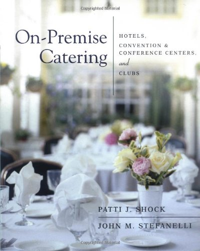 9780471389088: On-Premise Catering: Hotels, Convention & Conference Centers, and Clubs