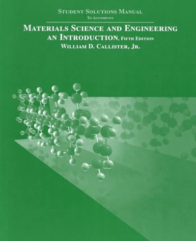 9780471389125: Materials Science and Engineering: An Introduction, Student Solutions Manual, 5th Edition