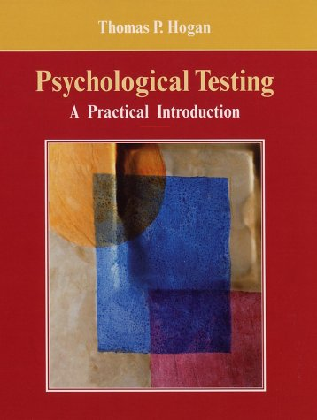 Psychological Testing: A Practical Introduction: Thomas P. Hogan