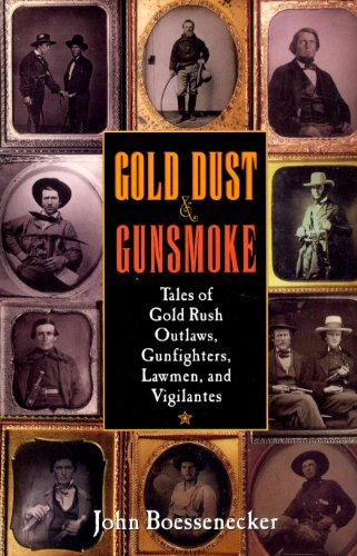 9780471390183: Gold Dust and Gunsmoke: Tales of Gold Rush Outlaws, Gunfighters, Lawmen, and Vigilantes