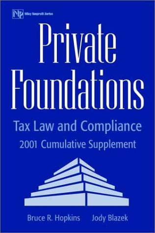 Private Foundations, 2001 Cumulative Supplement: Tax Law and Compliance (Wiley Nonprofit Law, ...
