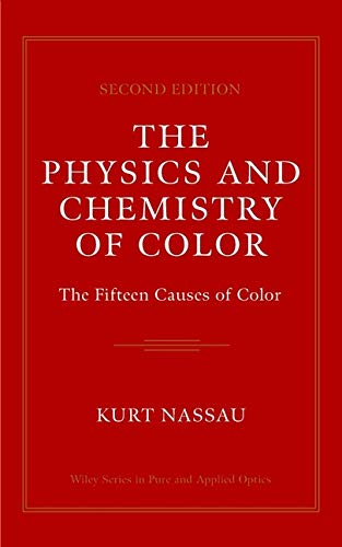 9780471391067: The Physics and Chemistry of Color: The Fifteen Causes of Color