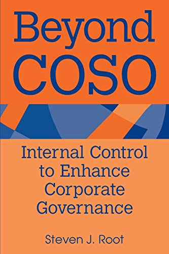 Beyond COSO: Internal Control to Enhance Corporate: Steven J. Root