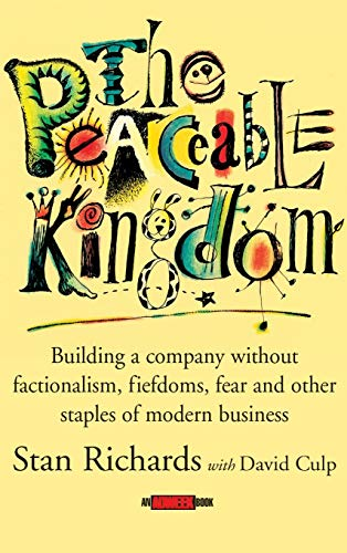 9780471391166: The Peaceable Kingdom: Building a Company Without Factionalism, Fiefdoms, Fear and Other Staples of Modern Business (Adweek books)