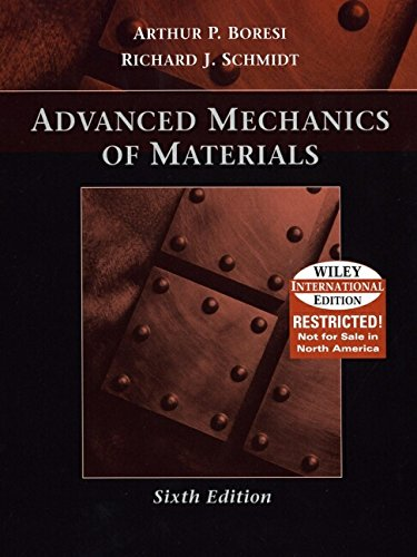 9780471391388: Advanced Mechanics of Materials (6th, 03) by Boresi, Arthur P - Schmidt, Richard J [Hardcover (2002)]
