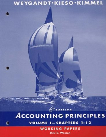 Accounting Principles, Chapters 1-13, Working Papers (Volume: Weygandt, Jerry J.,