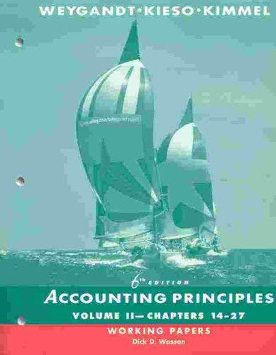 Working Papers to Accompany Accounting Principles, 6th Edition, Volume 2, Chapters 14-27