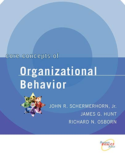 9780471391821: Core Concepts of Organizational Behavior