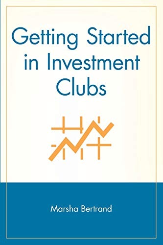 Getting Started in Investment Clubs: Bertrand, Marsha