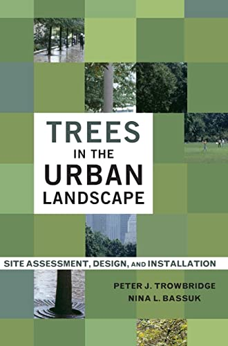 9780471392460: Trees in the Urban Landscape: Site Assessment, Design, and Installation