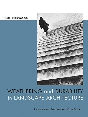 9780471392668: Weathering and Durability in Landscape Architecture: Fundamentals, Practices, and Case Studies