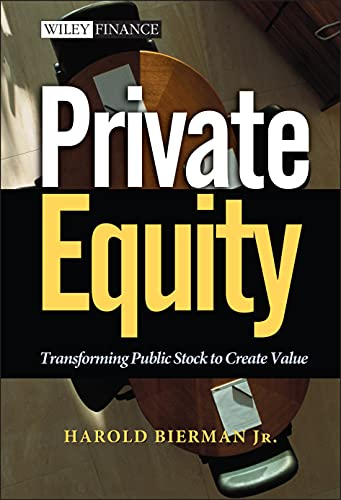 9780471392927: Private Equity: Transforming Public Stock Into Private Equity to Create Value