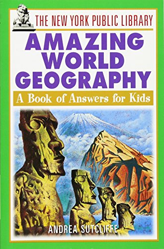 9780471392965: The New York Public Library Amazing World Geography: A Book of Answers for Kids (New York Public Library Books for Kids)