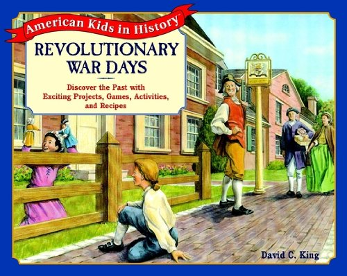 9780471393085: Revolutionary War Days: Discover the Past with Exciting Projects, Games, Activities, and Recipes