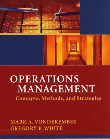 Operations Management: Concepts, Methods, and Strategies: Vonderembse, Mark A.;