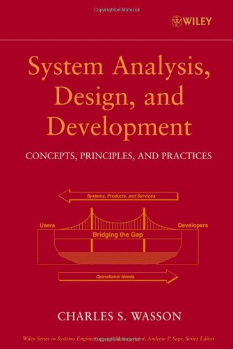 System Analysis, Design, and Development: Concepts, Principles,: Wasson, Charles S.
